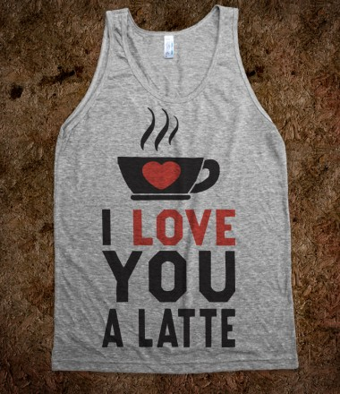 i-love-you-a-latte-tank.american-apparel-unisex-tank.athletic-grey.w380h440z1